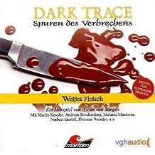 Dark Trace - Spuren des Verbrechens 7: Weißes Fleisch