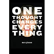 One Thought Changes Everything (English Edition)