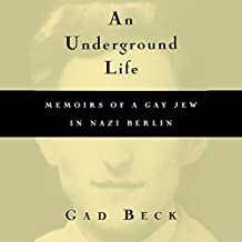 An Underground Life: Memoirs of a Gay Jew in Nazi Berlin