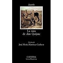 La ruta de don Quijote: 214 (Letras Hispánicas)