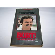 Burt! the Unauthorized Biography by Marc Eliot (1982-06-01)