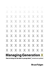Managing Generation X: How to Bring Out the Best in Young Talent (Revised Edition) by Bruce Tulgan (2000-08-17) Taschenbuch