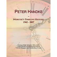 Peter Handke: Webster's Timeline History, 1942 - 2007
