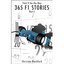 That'll be the Day : 365 F1 Stories (Part 1)
