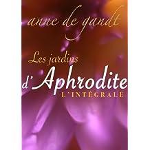Les jardins d'Aphrodite - L'intégrale (Les jardins d'Aphrodite)