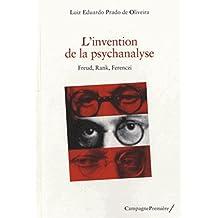 L'invention de la psychanalyse : Freud, Rank, Ferenczi