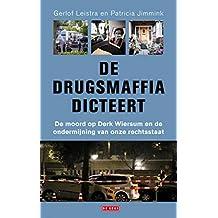 De drugsmaffia dicteert: De moord op Derk Wiersum en de ondermijning van onze rechtsstaat
