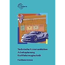 Technische Kommunikation Arbeitsplanung Kraftfahrzeugtechnik Fachkenntnisse
