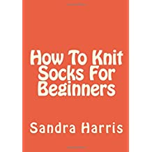 How To Knit Socks For Beginners