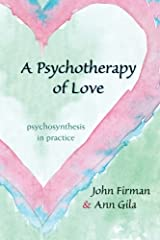 A Psychotherapy of Love: Psychosynthesis in Practice Paperback