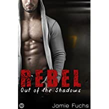 Rebel 6: Out of the Shadows (Rebel Series) (English Edition)
