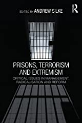 Prisons, Terrorism and Extremism: Critical Issues in Management, Radicalisation and Reform (Political Violence) Kindle Edition