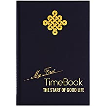 """My First TimeBook – The Start of Good Life"" The Best Personal Development Planner and Guide for Productivity, Success and Lifelong Happiness – Learn from Steve Jobs, Tony Robbins, ..."