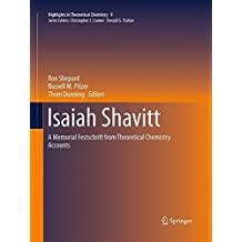 Isaiah Shavitt: A Memorial Festschrift from Theoretical Chemistry Accounts (Highlights in Theoretical Chemistry, Band 9)