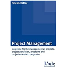 Project Management: Guideline for the management of projects, project portfolios, programs and project-oriented companies