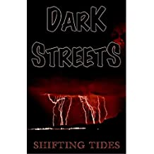 Shifting Tides (Dark Streets)