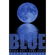 Sailing the Pacific Ocean - Blue Moons Don't Come Cheap (Sailing Stories Book 2) (English Edition)