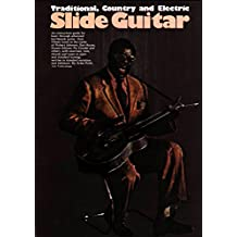 Traditional, Country and Electric Slide Guitar