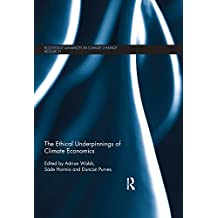 The Ethical Underpinnings of Climate Economics (Routledge Advances in Climate Change Research) (English Edition)