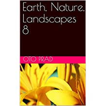 Earth, Nature, Landscapes 8 (French Edition)