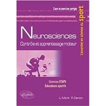 Neurosciences : Contrôle et Apprentissage Moteur Licences STAPS Éducateurs Sportifs de Ludovic Marin,Frédéric Danion ( 28 octobre 2005 )