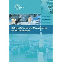 Betriebsführung und Management im KFZ-Handwerk: Lehr- und Übungsbuch