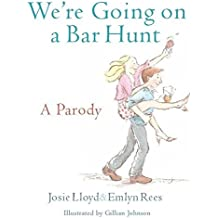 We're Going on a Bar Hunt: A Parody by Emlyn Rees (2013-10-17)