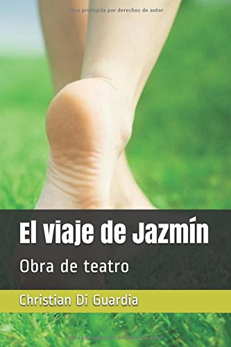 Descargar Libro Libro El viaje de Jazmín: Obra de teatro de Christian Di Guardia