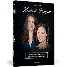 Kate & Pippa: Mode und Style der Glamour-Schwestern