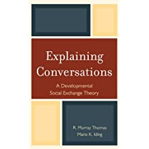 Explaining Conversations: A Developmental Social-Exchange Theory