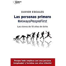 Las personas primero: #AlwaysPeopleFirst - Las claves de 10 años de éxito