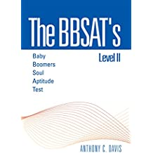 The Bbsat's Level Ii : Baby Boomers Soul Aptitude Test: Baby Boomers Soul Aptitude Test