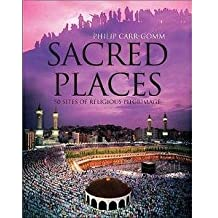 Sacred Places: 50 Places of Pilgrimage