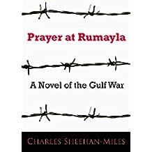 Prayer at Rumayla: A Novel of the Gulf War (English Edition)