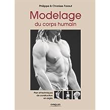 Modelage du corps humain: Plans et techniques de construction en argile.
