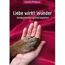 Liebe wirkt Wunder: Hundepatienten optimal begleiten (VeroCane)