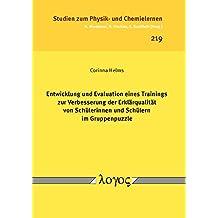 Entwicklung und Evaluation eines Trainings zur Verbesserung der Erklärqualität von Schülerinnen und Schülern im Gruppenpuzzle (Studien zum Physik- und Chemielernen, Band 219)