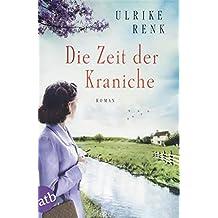Die Zeit der Kraniche: Roman (Die Ostpreußen Saga, Band 3)