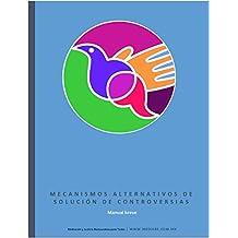 Mecanismos Alternativos de Solución de Controversias: Manual breve (Manuales MediaRé nº 1)