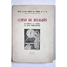 Curso de Religión: El dogma, la moral, la vida sobrenatural