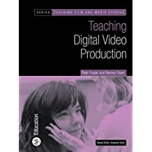 Teaching Digital Video Production (Teaching Film and Media Studies Series) by Pete Fraser (2003-07-15)