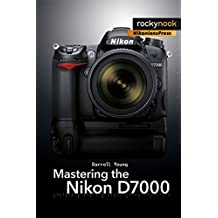 Mastering the Nikon D7000 by Darrell Young (2011-08-15)