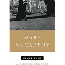 Memories of a Catholic Girlhood by Mary McCarthy (1972-03-15)