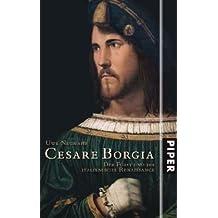 Cesare Borgia: Der Fürst und die italienische Renaissance