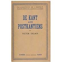 De Kant aux postkantiens / Victor Delbos ; avec une preface de Maurice Blondel