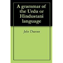 A grammar of the Urdu or Hindustani language (English Edition)