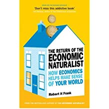 [(The Return of The Economic Naturalist: How Economics Helps Make Sense of Your World)] [ By (author) Robert H. Frank ] [May, 2009]