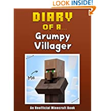 Diary of a Grumpy Villager [An Unofficial Minecraft Book] (Crafty Tales Book 16)