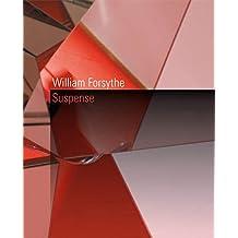 William Forsythe: Suspense