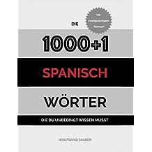 Spanisch: Die 1000+1 Wörter die du unbedingt wissen musst